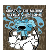 Nakanari X Bloo Empire Ghosts In The Machine