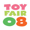 TNI 2008 Toy Fair Coverage & Contests Kick-Off This Saturday