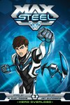 Max Steel Original Graphic Novels Coming From Viz Media